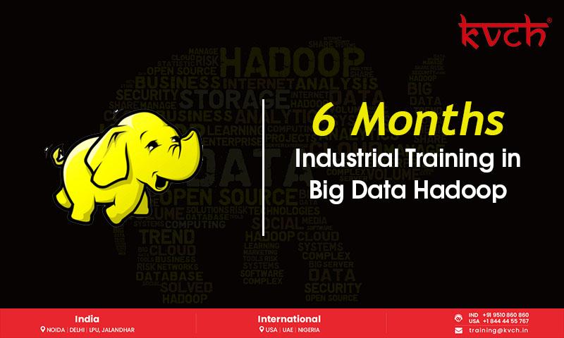 6 Months Industrial Training in Big Data Hadoop